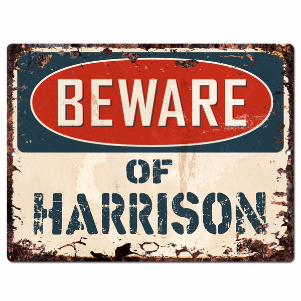 PBFN0568 Beware of HARRISON Plate Rustic Sign Home man cave Decor Funny Gift