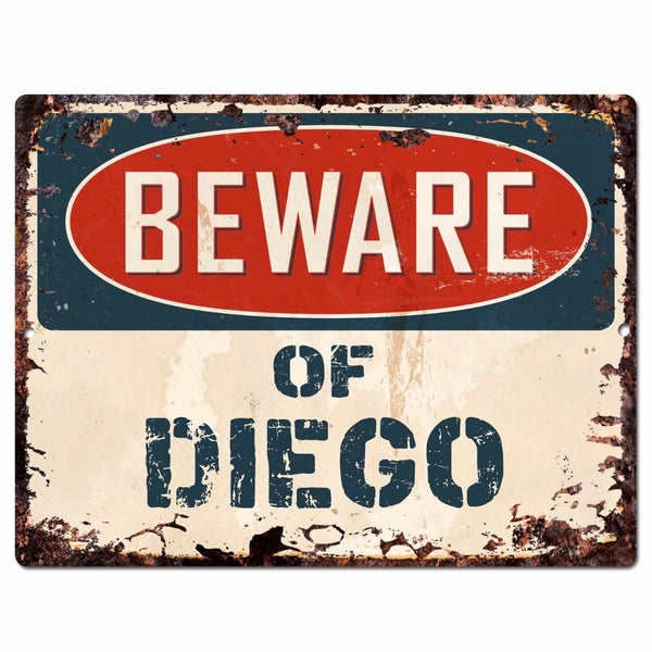 PBFN 0640 Beware of DIEGO Plate Rustic Chic Sign man cave Decor Funny Gift