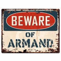 PBFN 0618 Beware of ARMAND Plate Rustic Chic Sign man cave Decor Funny Gift