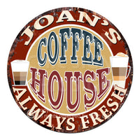 CWCH-0062 JOAN'S COFFEE HOUSE Always Fresh Sign Decor Gift ideas For Woman