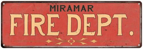 MIRAMAR FIRE DEPT. Home Decor Metal Sign Police Gift 106180013180
