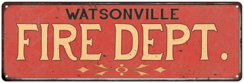 WATSONVILLE FIRE DEPT. Home Decor Metal Sign Police Gift 106180013695