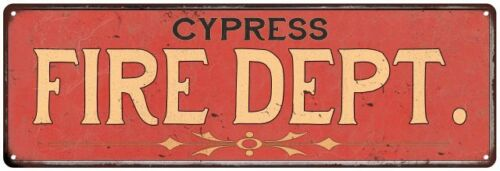 CYPRESS FIRE DEPT. Home Decor Metal Sign Police Gift 106180013764