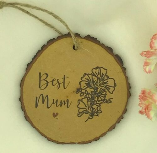 Best Mum with Flowers Mothers Day Log Slice Effect Plaque Gift Sign
