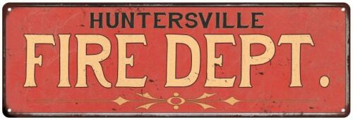 HUNTERSVILLE FIRE DEPT. Home Decor Metal Sign Police Gift 106180013706
