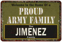 Jimenez Proud Army Family Personalized Gift Metal Sign 108120023147