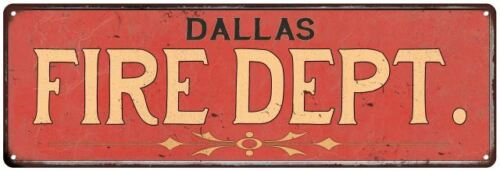 DALLAS FIRE DEPT. Home Decor Metal Sign Police Gift 106180013005
