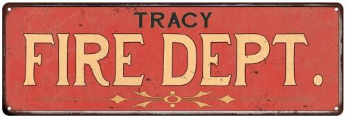 TRACY FIRE DEPT. Home Decor Metal Sign Police Gift 106180013363