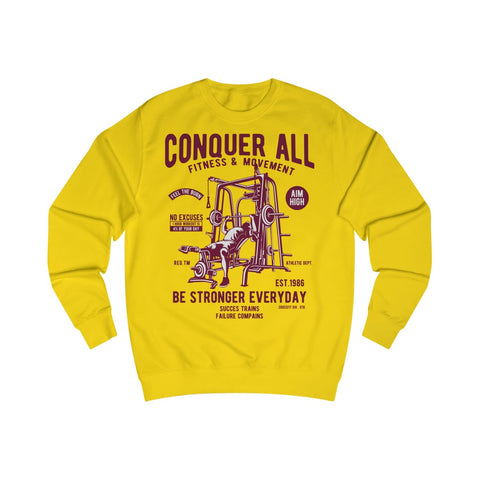 Men's Sweatshirt Conquer All Be Stronger Everyday