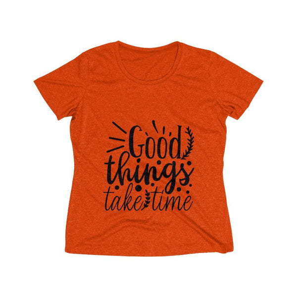 Good Things Take Time Women's Heather Wicking Tee - BnG Wear
