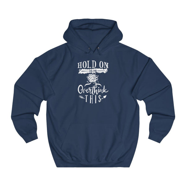 Hold On Let me Overthink this women hoodie - BnG Wear