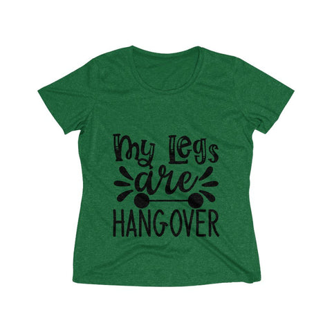 My Legs Are Hangover Women's Heather Wicking Tee - BnG Wear
