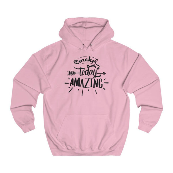 Make Today Amazing women hoodie - BnG Wear