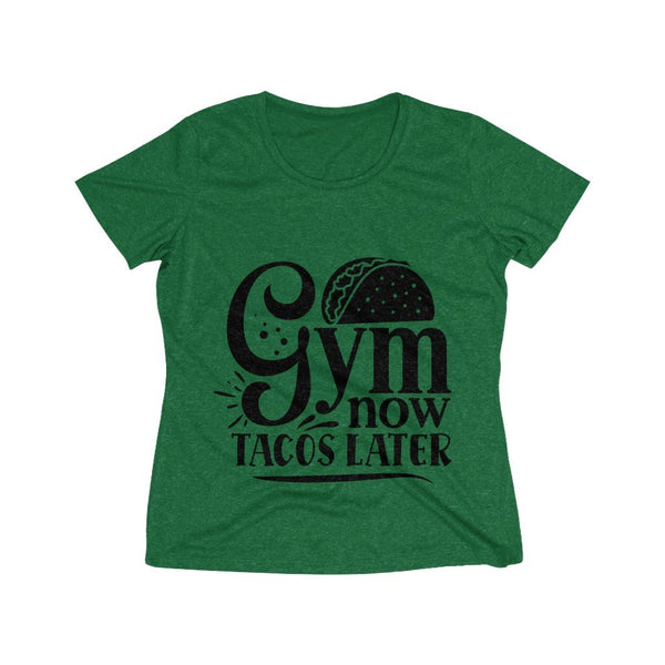 Gym Now Tacos Later Women's Heather Wicking Tee - BnG Wear