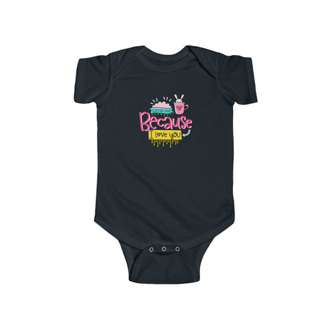 Infant Fine Jersey Bodysuit | Because I Love You - BnG Wear