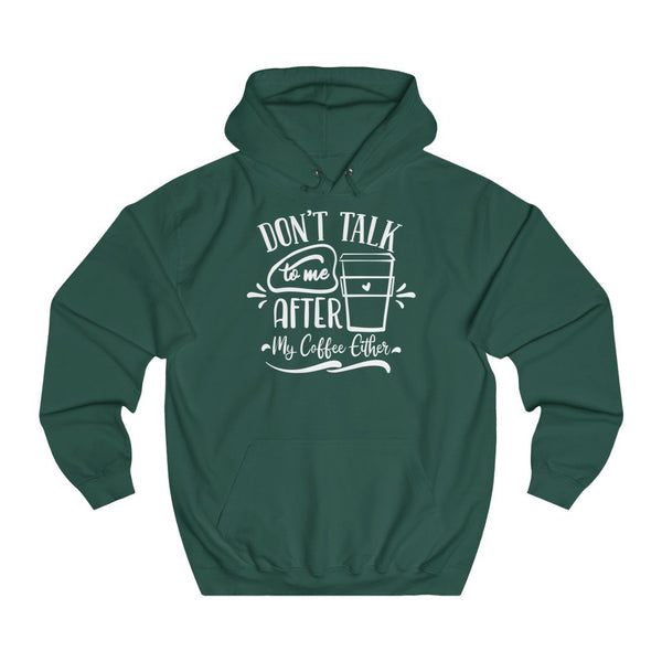 Dont talk to me after my coffee either women hoodie - BnG Wear