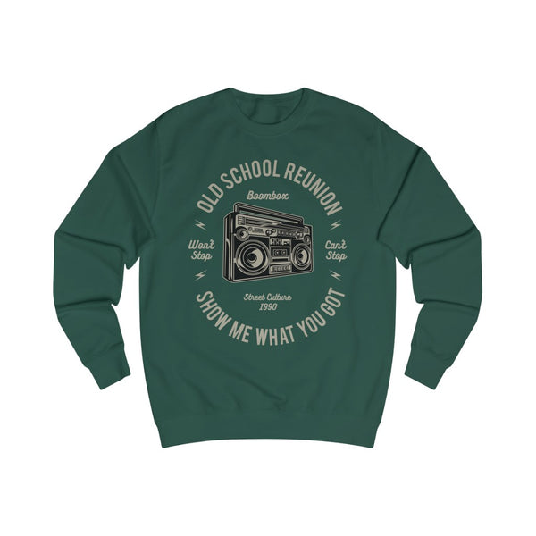 Men's Sweatshirt Old  School Reunion Show me what you got