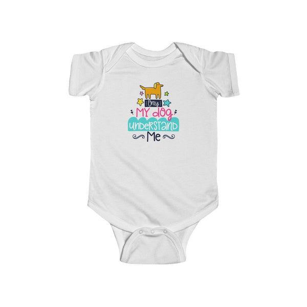 Infant Fine Jersey Bodysuit | Only my dog understand me - BnG Wear