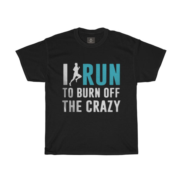 i-run-to-burn-off-the-crazy-printed-tshirt-round-neck