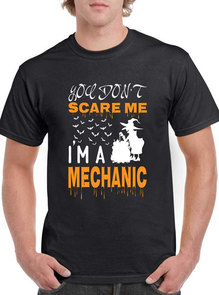 You Don't scare me I'M a Mechanic Halloween Classic Unisex T-SHIRT
