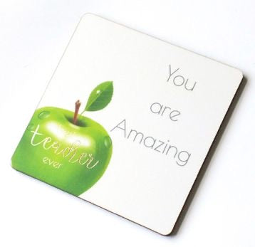 Best Teacher Ever Coaster - You Are Amazing