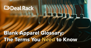Blank Apparel Glossary: The Terms You Need to Know