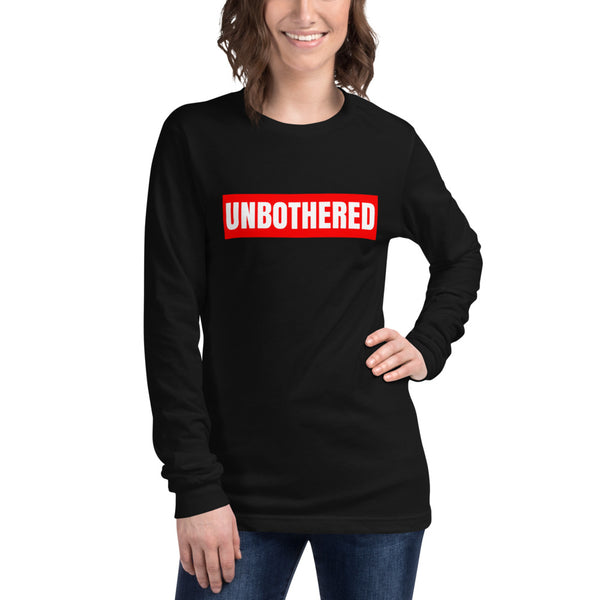 UNBOTHERED Unisex Long Sleeve Tee