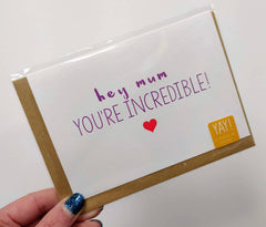 Hey mum you're incredible card