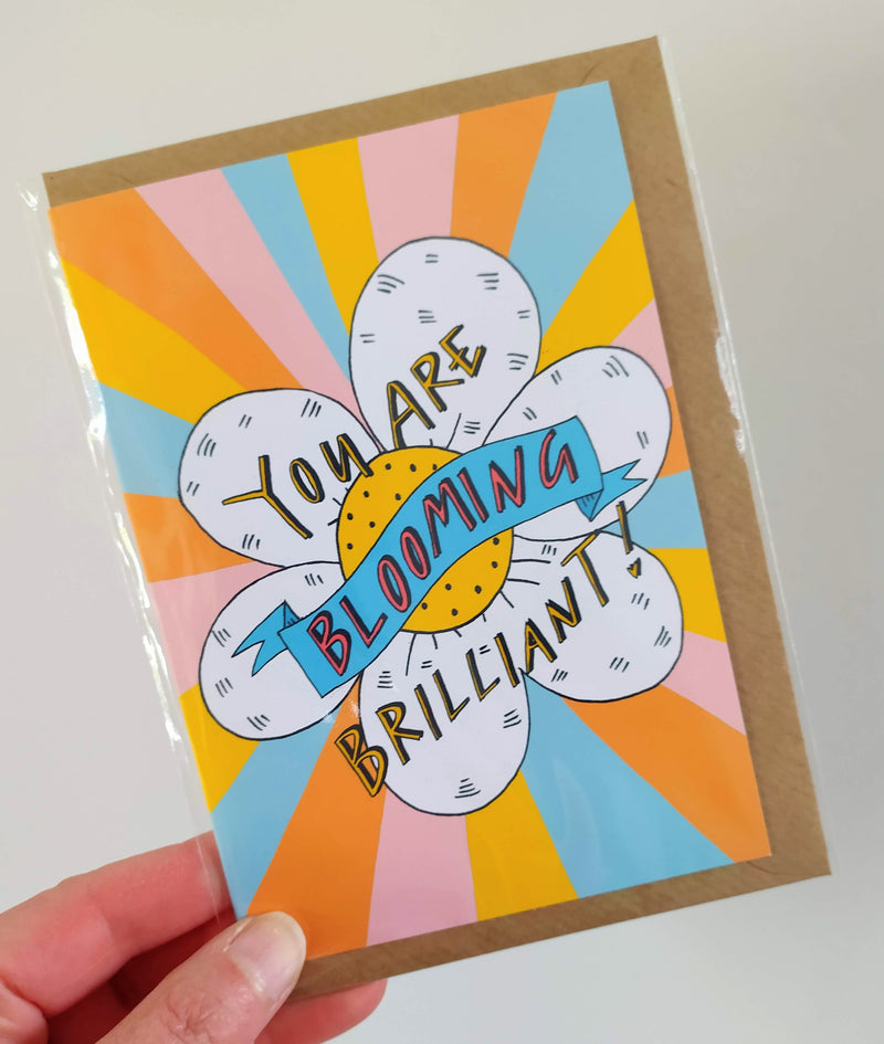 You are blooming brilliant card