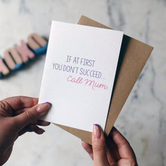If at first you don't succeed...call mum card
