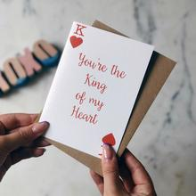 You're the king of my heart card