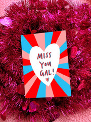 Miss you gal card