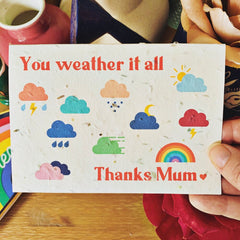 Plantable card - you weather it all, thanks Mum