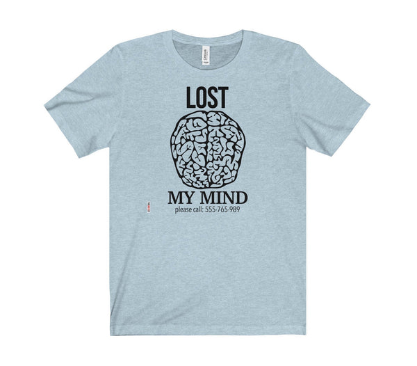 lost my mind statement t-shirt