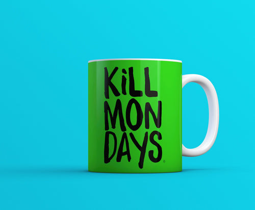 Kill Mondays Mug - Green mug