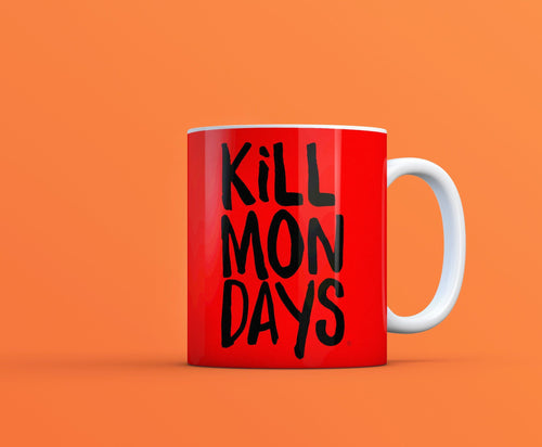 Kill Mondays Mug - Red mug
