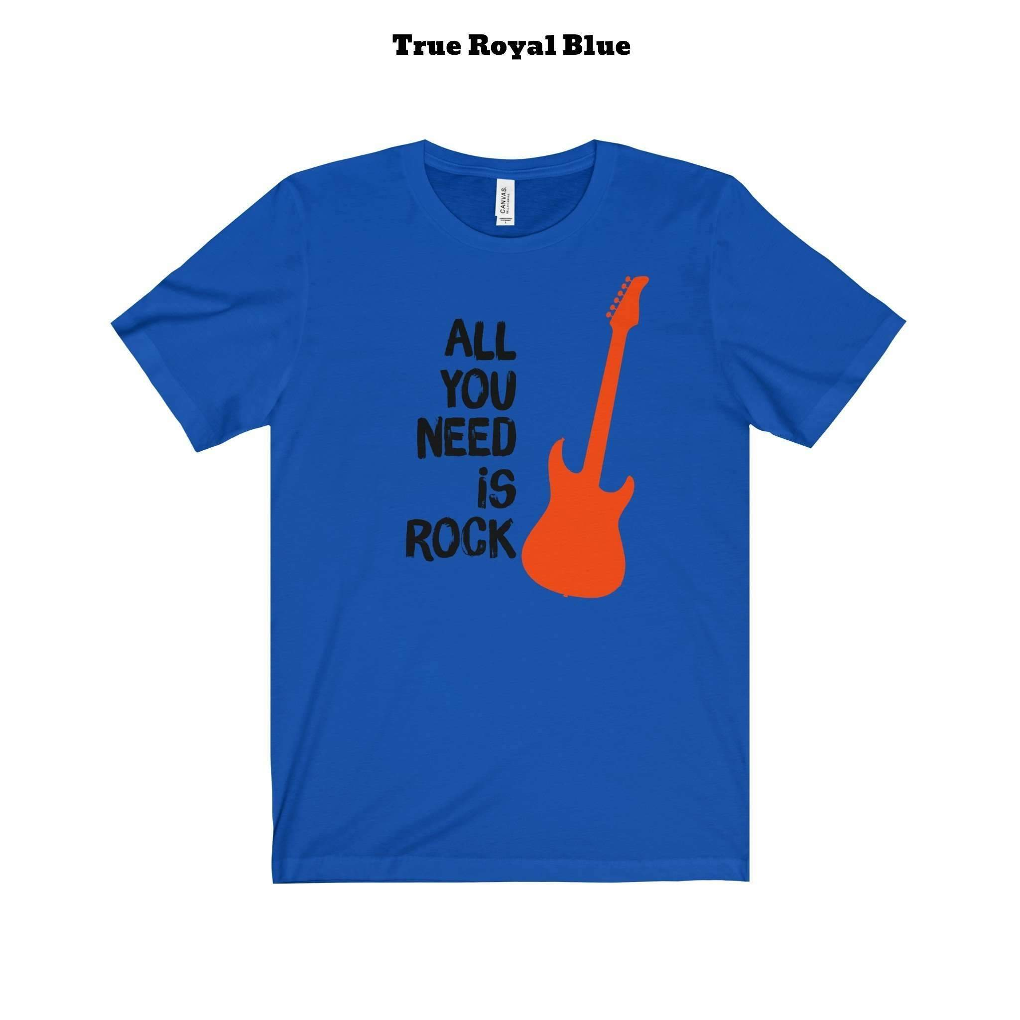 All you need is Rock T- Shirt (+14 Colors)-TheGretest
