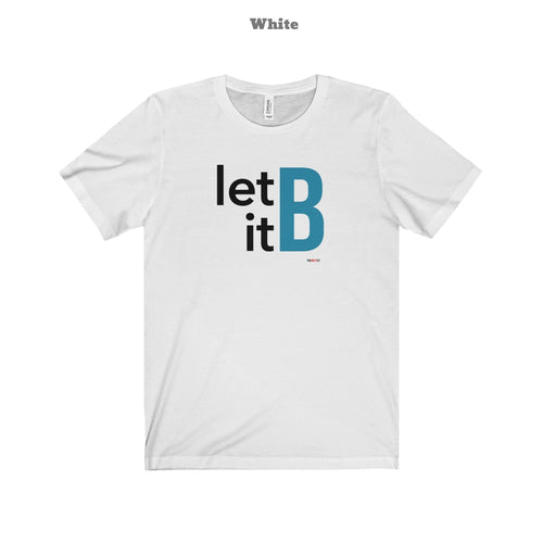 Let it B t-shirt (+14 Colors)