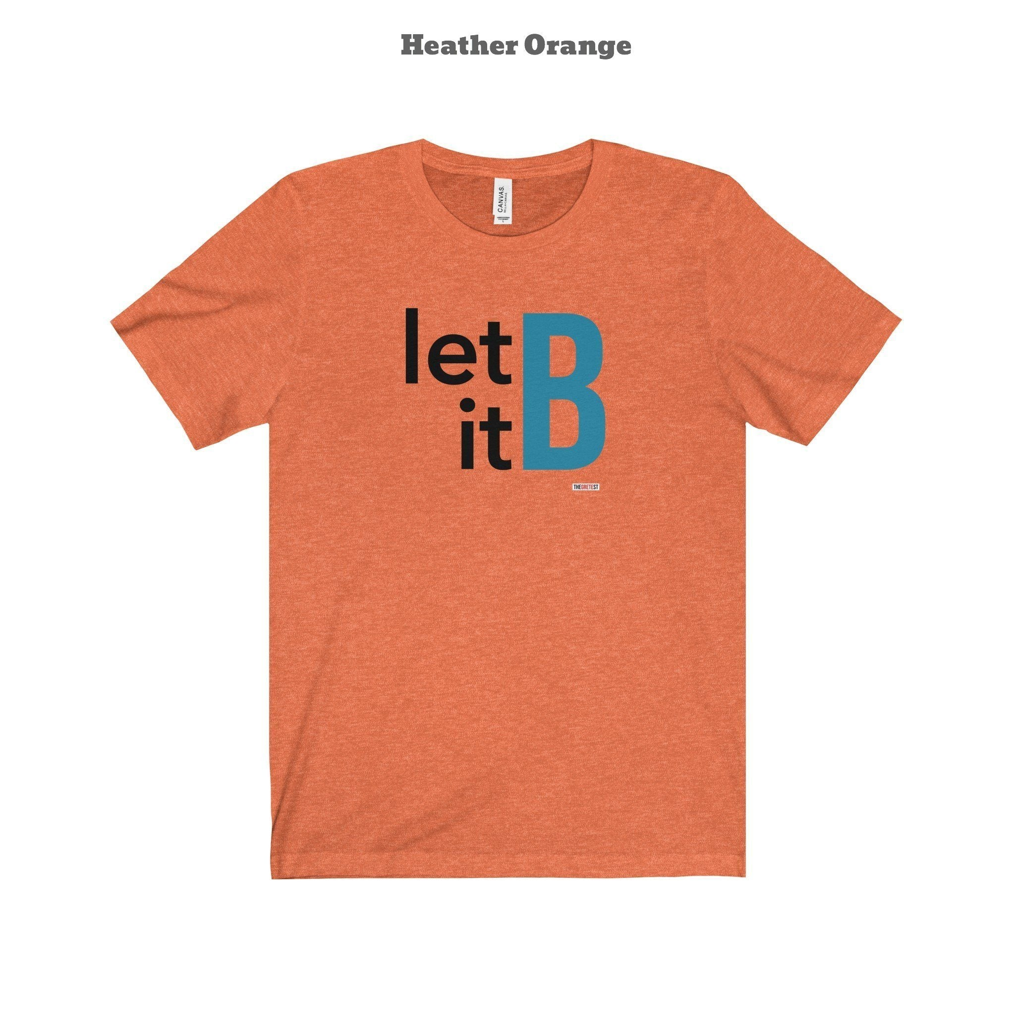 Let it B t-shirt (+14 Colors)-TheGretest