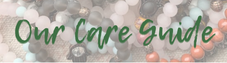 Care & Keeping Your Jewelry