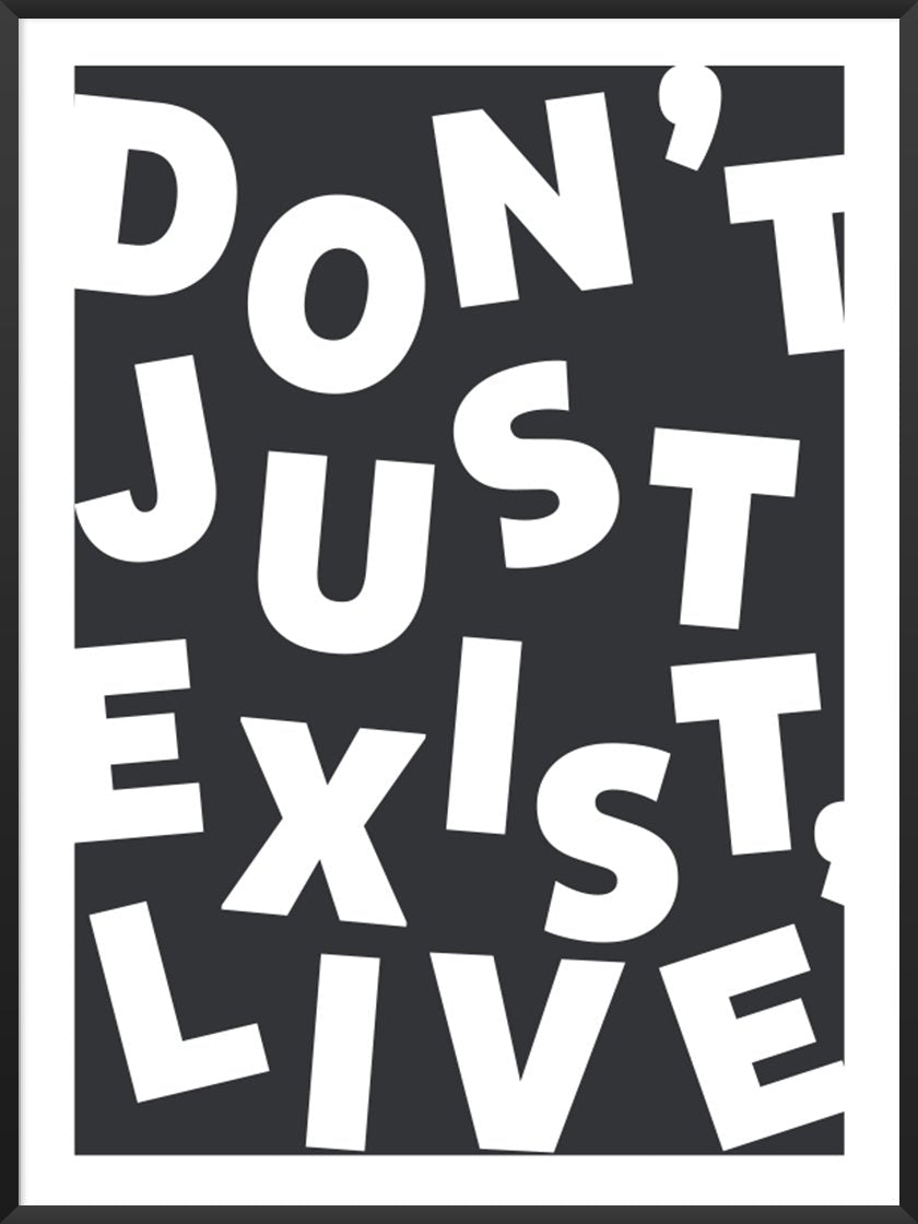 dont-just-exist-live-inspirational-poster-product-picture