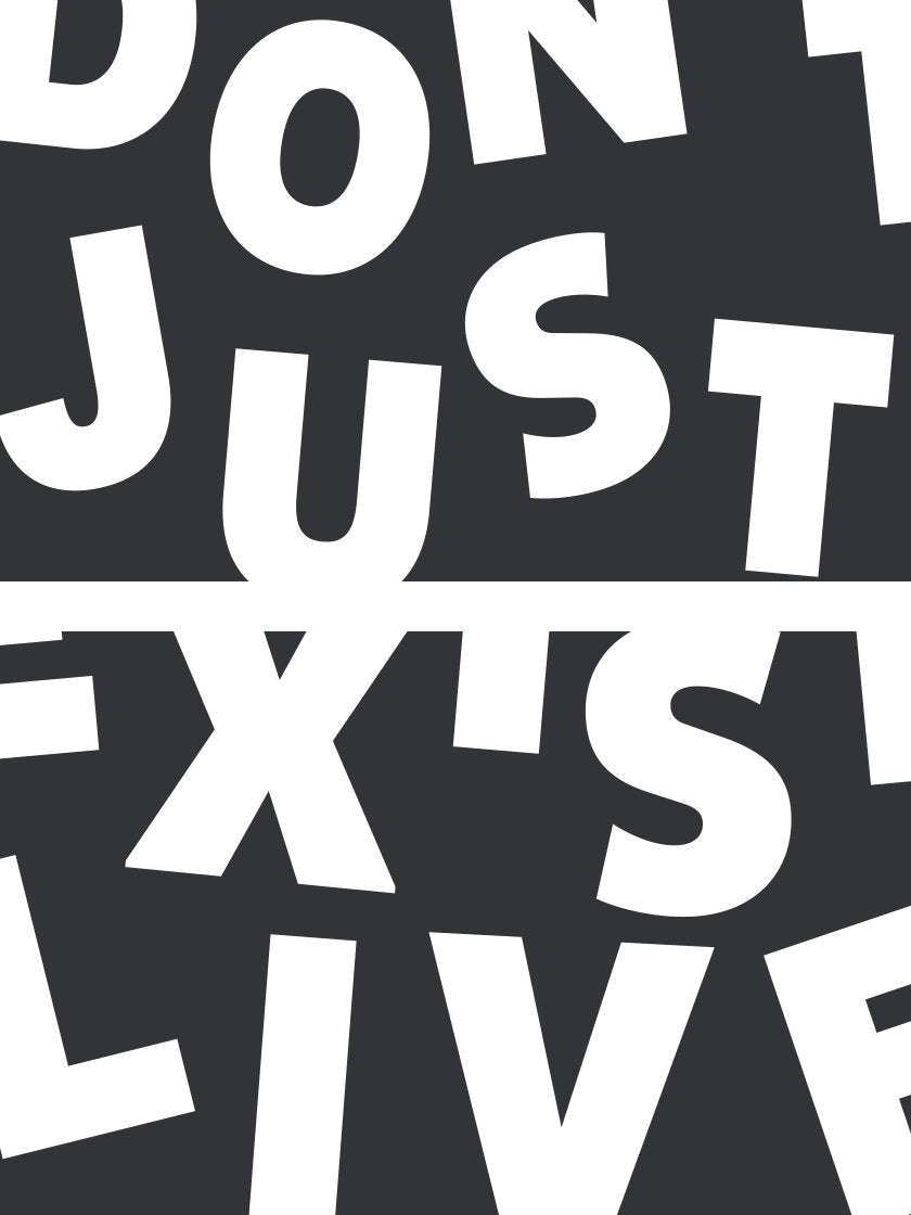 dont-just-exist-live-inspirational-poster-closeup