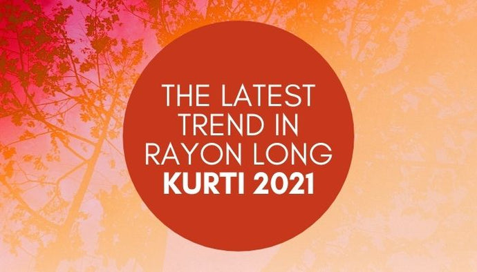 The Latest Trend In Rayon Long Kurti 2021