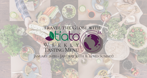 TRAVEL THE GLOBE WITH TIATO GLOBAL CHEF DINNER  WEEK 3- Mexico