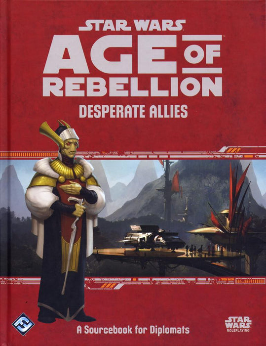 Star Wars: Age of Rebellion RPG - Desperate Allies