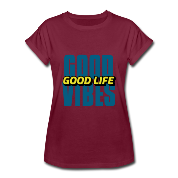 Good Vibes Good Life Women's Relaxed Fit T-Shirt - burgundy