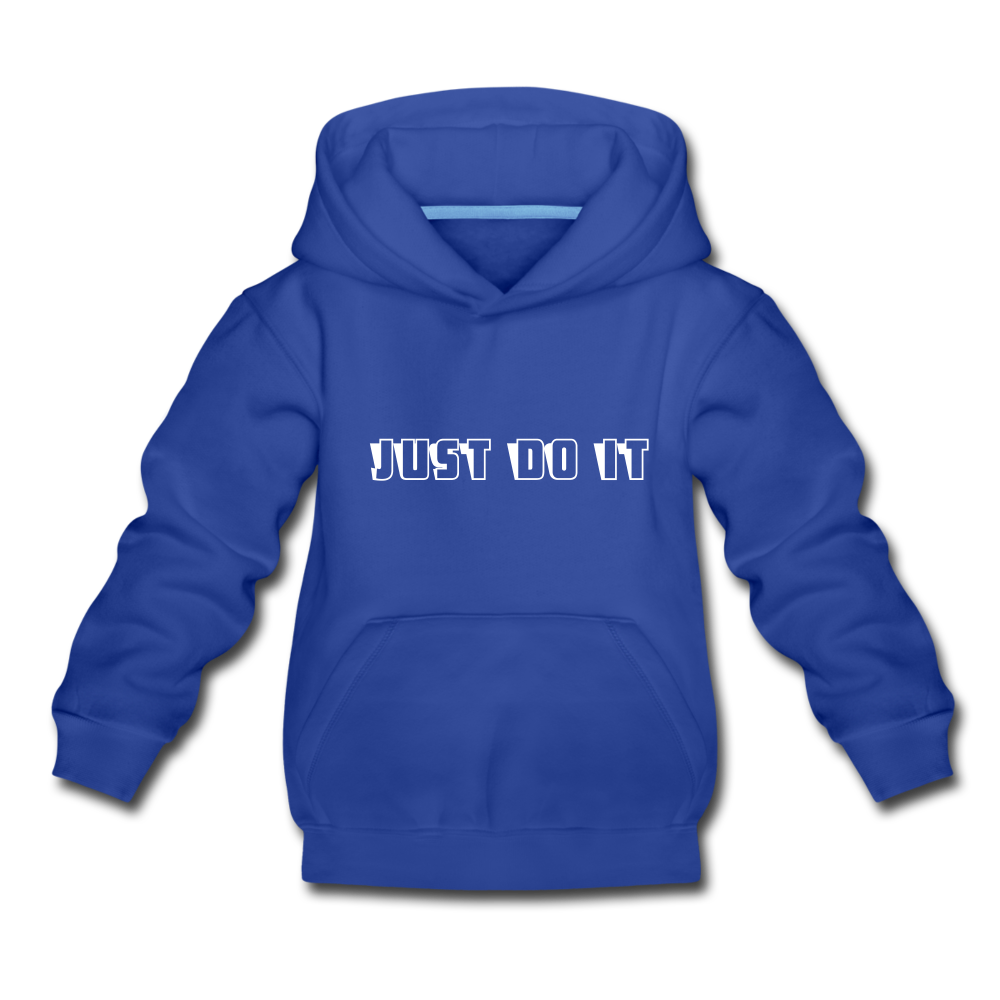 Just Do It Kids' Premium Hoodie - royal blue