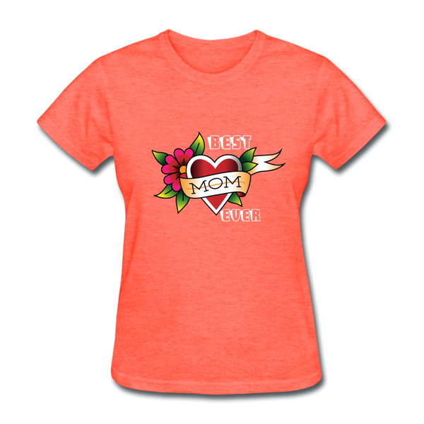 Best mom ever Women's T-Shirt - heather coral