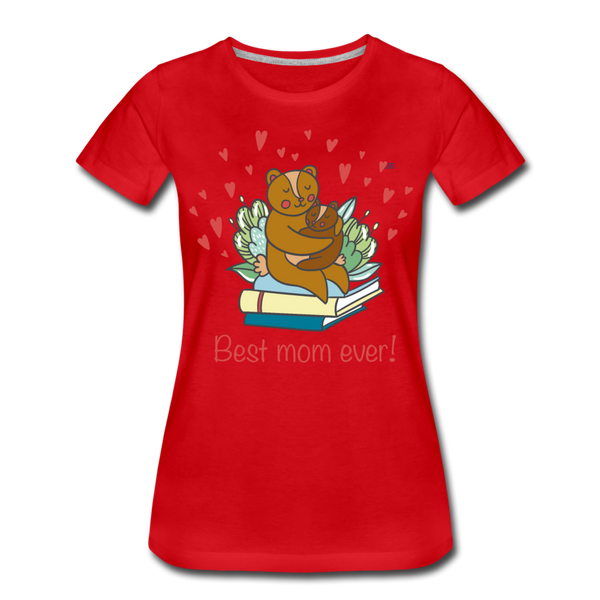 Best mom ever Women's Premium T-Shirt - red