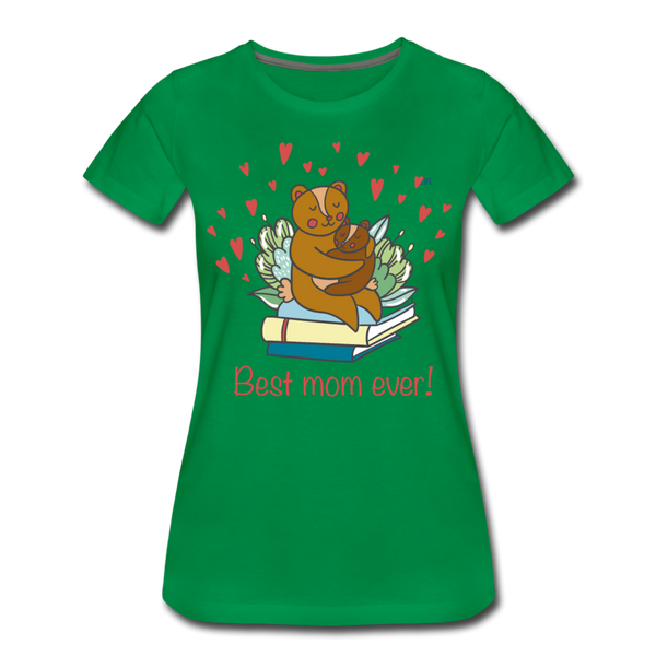 Best mom ever Women's Premium T-Shirt - kelly green